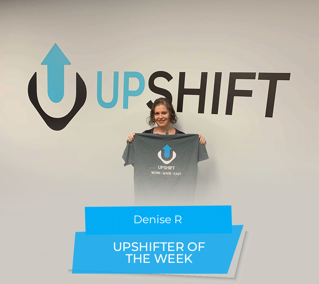 Denise-Upshifter of the week