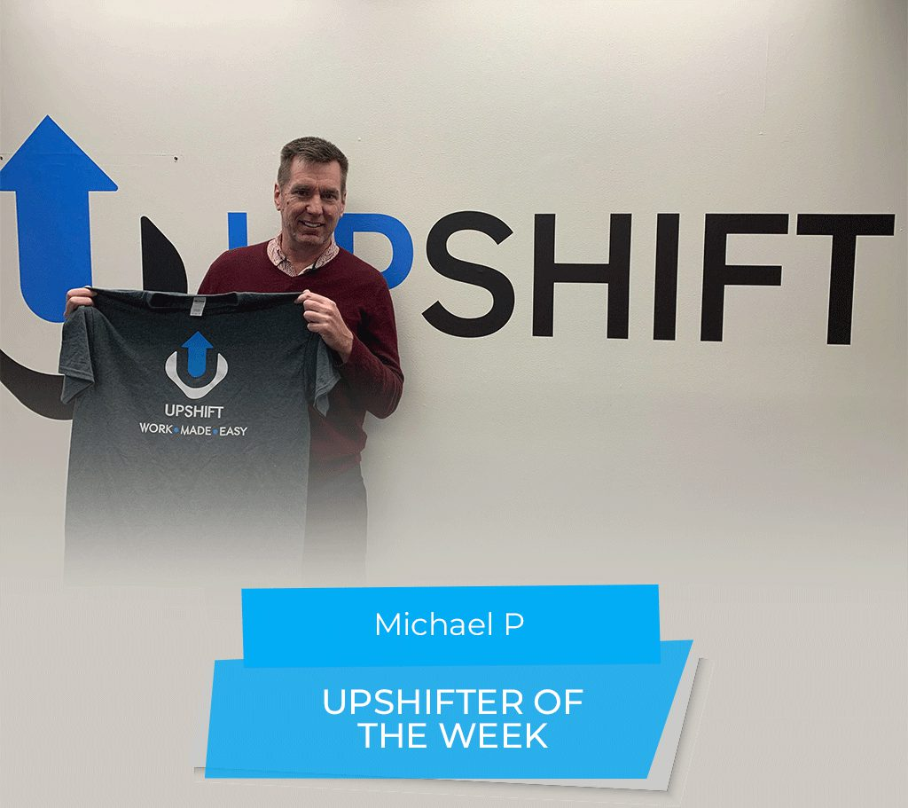 Upshifter of the Week: Michael P.